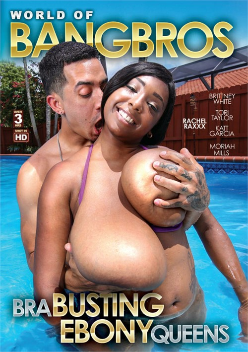 World Of Bang Bros: Bra Busting Ebony Queens